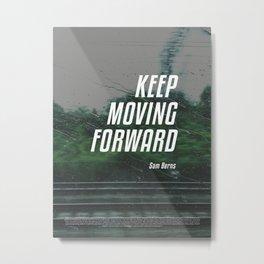 Keep Moving Forward - Sam Berns Metal Print