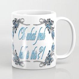 Oh What Fresh Hell is This?! Coffee Mug