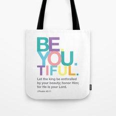 Be. You. Tiful. Tote Bag