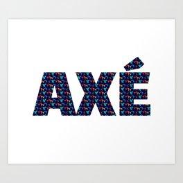 axé Art Print