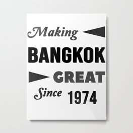 Making Bangkok Great Since 1974 Metal Print