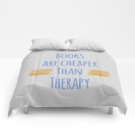 Books Are Cheaper Than Therapy Comforters