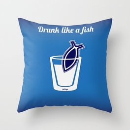 Drunk like a fish Throw Pillow