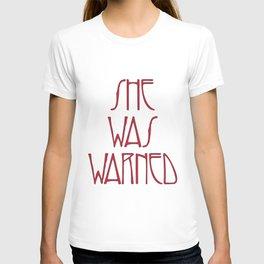 She was warned. T-shirt