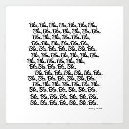 bla bla bla Art Print