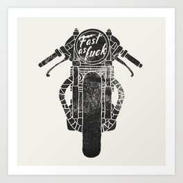 fast as fuck III Art Print