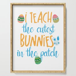 Cute I Teach The Cutest Bunnies In The Patch Easter product Serving Tray
