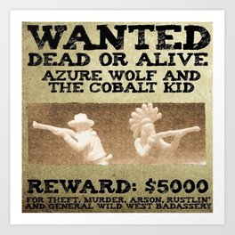 WANTED: AZURE WOLF AND COBALT KID Art Print