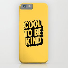 COOL TO BE KIND yelow and black iPhone Case