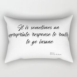 An appropriate response to reality Rectangular Pillow
