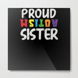 Proud Autism Sister Autism Awareness Day Gifts Metal Print