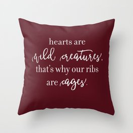 hearts are wild creatures Throw Pillow