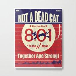 NOT A DEAD CAT Metal Print