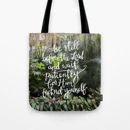 Be Still  //  Psalm 37:7 Tote Bag