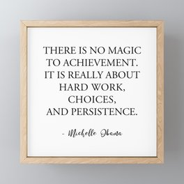 There is no magic to achievement Framed Mini Art Print