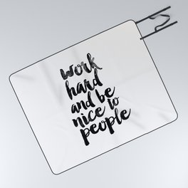 Work Hard and be Nice to People black and white typography poster black-white design bedroom wall Picnic Blanket