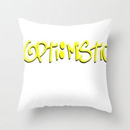 optimistic  Throw Pillow