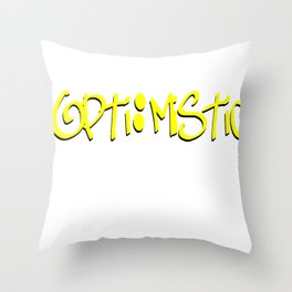 optimistic  Throw Pillow