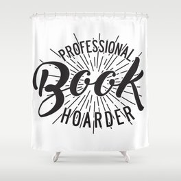 Professional Book Hoarder Shower Curtain