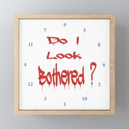Do I look Bothered 2 ? Framed Mini Art Print