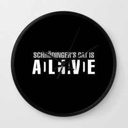 Cat is alivedead Wall Clock