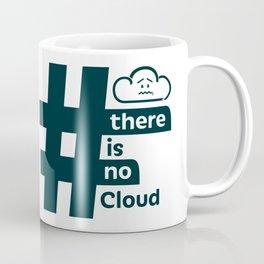 There Is No Cloud - Hashtag Coffee Mug