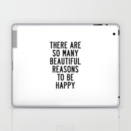 There Are so Many Beautiful Reasons to Be Happy Short Inspirational Life Quote Poster Laptop & iPad Skin