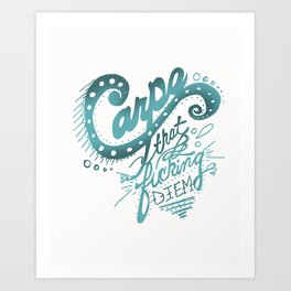 seize the day Art Print