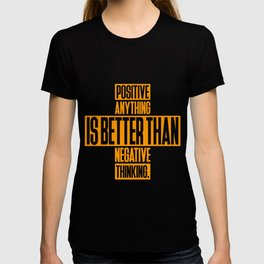 Lab No. 4 Positive Anything Elbert Hubbard Life Inspirational Quotes T-shirt
