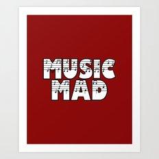 MUSIC MAD Art Print