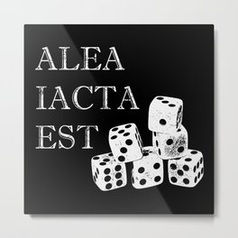 The die is cast - Alea iacta est Metal Print