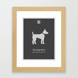 The Dog Did It Framed Art Print