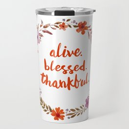Alive. Blessed. Thankful. Watercolor Wreath. Thanksgiving Art Travel Mug