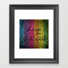Live In Color.  Framed Art Print