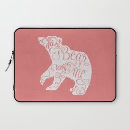 BEAR WITH ME - PINK Laptop Sleeve