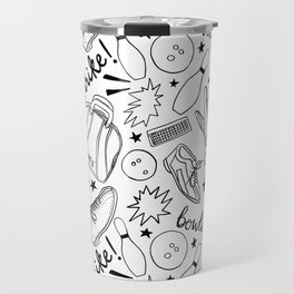 Bowling all night!!! Travel Mug