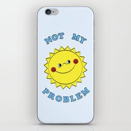 Not My Problem iPhone Skin
