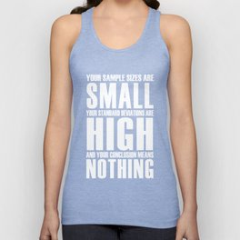 Your Sample Sizes are Small - Statistics Unisex Tank Top