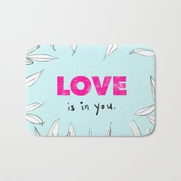 Love is in You Bath Mat