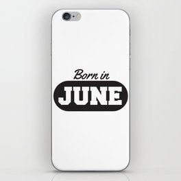 Born in June iPhone Skin