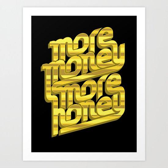 More Money, More Honey Art Print