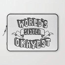 World's Okayest Sister Laptop Sleeve