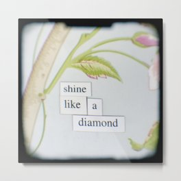 Shine like a diamond Metal Print