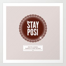Stay Posi Art Print