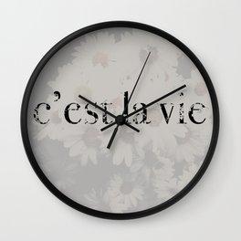 C'est La Vie..  Wall Clock