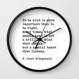 To Be Kind Is More Important, Motivational, F. Scott Fitzgerald Quote Wall Clock
