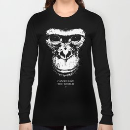 chimpanzee monkey can we save the world Long Sleeve T-shirt
