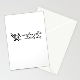 Everything Will Be Relatively Ok - Positive Sayings Stationery Cards