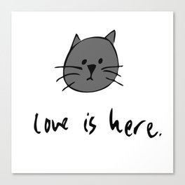 Love is Here (Grey Cat 2) Canvas Print