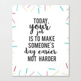 your job Canvas Print